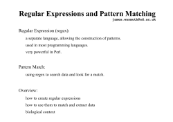Regular Expressions and Pattern Matching Regular Expression (regex):