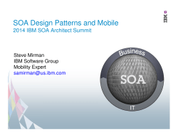 SOA Design Patterns and Mobile 2014 IBM SOA Architect Summit Steve Mirman