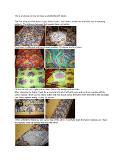 This is a tutorial on how to make a KALEIDOSCOPE...  The first thing to think about is your fabric choice....