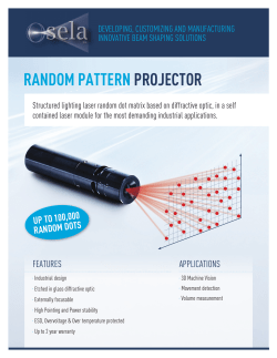 RANDOM PATTERN PROJECTOR deVeLOPing, CuSTOMizing And MAnufACTuRing innOVATiVe BeAM SHAPing SOLuTiOnS