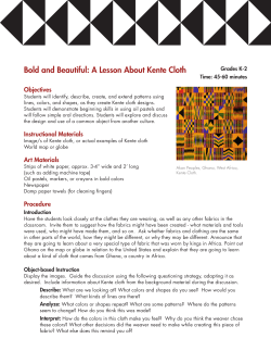 Bold and Beautiful: A Lesson About Kente Cloth Objectives Grades K-2