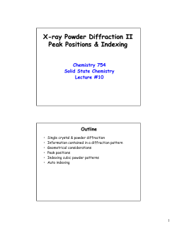 X - ray Powder Diffraction II Peak Positions & Indexing