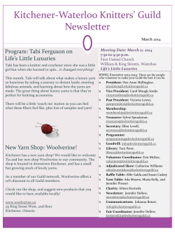 Kitchener-Waterloo  Knitters'  Guild   Newsletter Meeting Date: March 11, 2014 Life's  Little  Luxuries