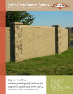 Verti-Crete Stucco Fences Better than the real thing. Extremely Durable •