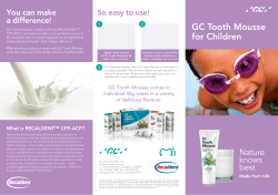 GC Tooth Mousse for Children You can make a difference!