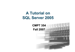 A Tutorial on SQL Server 2005 CMPT 354 Fall 2007