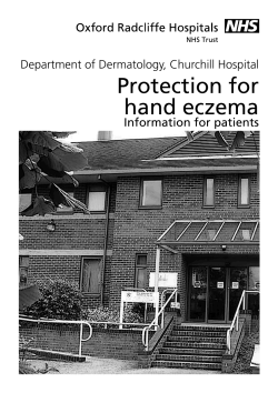 Protection for hand eczema Department of Dermatology, Churchill Hospital Information for patients
