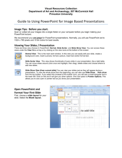 Guide to Using PowerPoint for Image Based Presentations  Image Tips:  Before you start.
