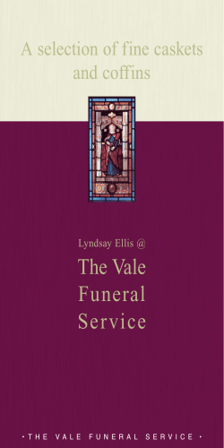 The Vale Funeral Ser vice A selection of fine caskets