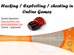 Hacking / Exploiting / cheating in Online Games Shahin Ramezany