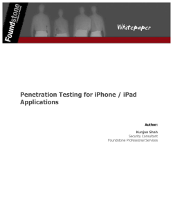 Penetration Testing for iPhone / iPad Applications Author: Kunjan Shah