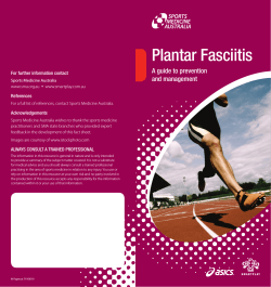 Plantar Fasciitis A guide to prevention and management For further information contact