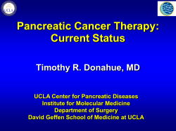 Pancreatic Cancer Therapy: Current Status Timothy R. Donahue, MD