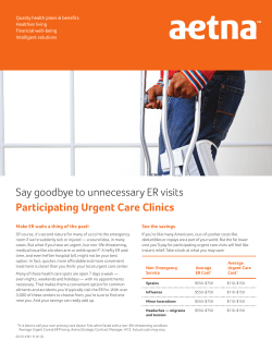 Say goodbye to unnecessary ER visits Participating Urgent Care Clinics Healthier living