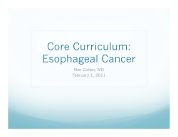 Core Curriculum: Esophageal Cancer Ben Cohen, MD February 1, 2011