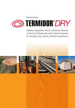 introducing Gallery-targeted, micro cellulose-based control of drywoods and subterraneans