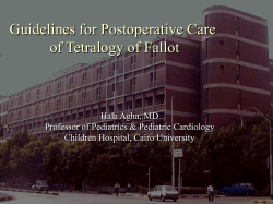 Guidelines for Postoperative Care of Tetralogy of Fallot Hala Agha, MD