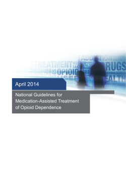 April 2014 National Guidelines for Medication-Assisted Treatment of Opioid Dependence