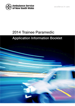 2014 Trainee Paramedic Application Information Booklet Trainee Paramedic excellence in care