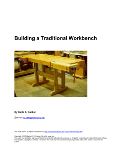 Building a Traditional Workbench  By Keith S. Rucker e-mail: