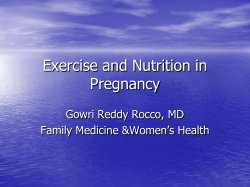 Exercise and Nutrition in Pregnancy Gowri Reddy Rocco, MD Family Medicine &Women's Health