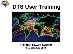 DTS User Training DEFENSE TRAVEL SYSTEM 9 September 2014