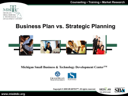 Business Plan vs. Strategic Planning ▪ Training ▪ Market Research Counseling