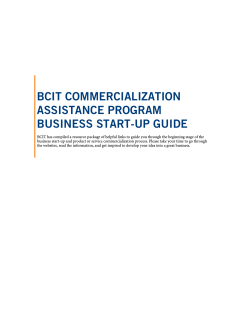BCIT COMMERCIALIZATION ASSISTANCE PROGRAM BUSINESS START-UP GUIDE