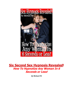 Six Second Sex Hypnosis Revealed! Seconds or Less! By Michael Pil