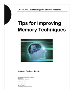 Tips for Improving Memory Techniques  LWTC's TRiO Student Support Services Presents: