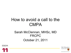 How to avoid a call to the CMPA Sarah McClennan, MHSc, MD FRCPC