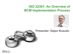 ISO 22301: An Overview of BCM Implementation Process Presenter: Dejan Kosutic
