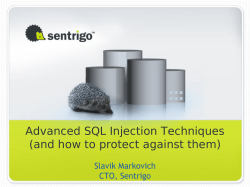 Advanced SQL Injection Techniques (and how to protect against them) Slavik Markovich