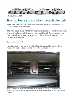 How to: Route sat nav wires through the dash