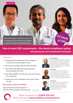 Understand dental compliance, know how to	meet	the	CQC	standards	and	prepare your	own	action	plan	during	the	day