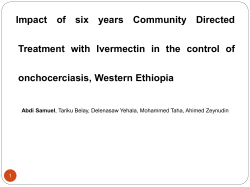 Impact  of  six  years  Community ... Treatment  with  Ivermectin  in  the ... onchocerciasis, Western Ethiopia