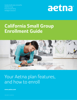 California Small Group Enrollment Guide  Your Aetna plan features,