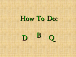 How To Do: D  B  Q
