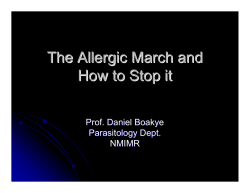 The Allergic March and How to Stop it Prof. Daniel Boakye Parasitology