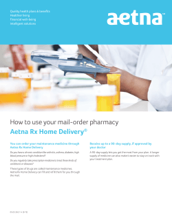 How to use your mail-order pharmacy Aetna Rx Home Delivery ®
