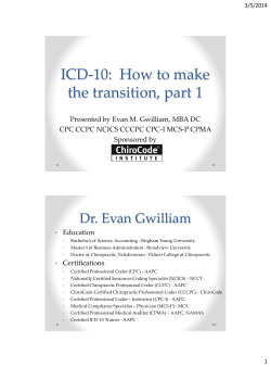 ICD-10:  How to make the transition, part 1 Dr. Evan Gwilliam
