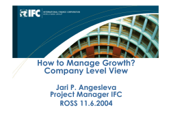 How to Manage Growth? Company Level View Jari P. Angesleva Project Manager IFC