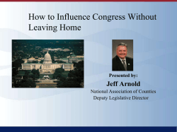 How to Influence Congress Without Leaving Home Jeff Arnold Presented by: