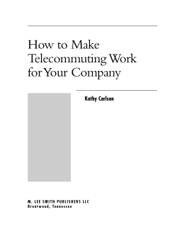 How to Make Telecommuting Work for Your  Company Kathy Carlson