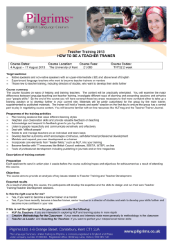 Teacher Training 2013 HOW TO BE A TEACHER TRAINER Course Dates: