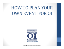 HOW	TO	PLAN	YOUR OWN	EVENT	FOR	OI Osteogenesis Imperfecta Foundation
