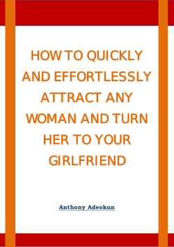 HOW TO QUICKLY AND EFFORTLESSLY ATTRACT ANY