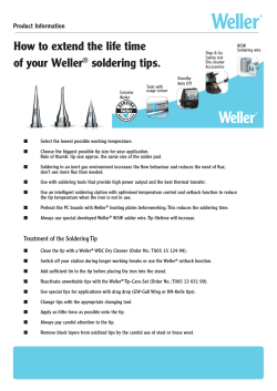 How to extend the life time of your Weller soldering tips. ®