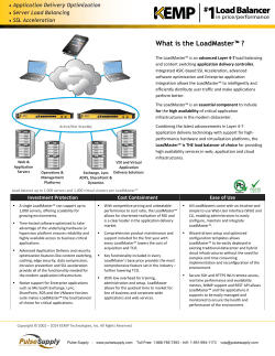 What is the LoadMaster™ ? Application Delivery Optimization Server Load Balancing SSL Acceleration