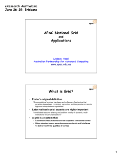 APAC National Grid Applications What is Grid? eResearch Australasia